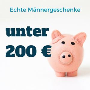 Männergeschenke unter 200 Euro